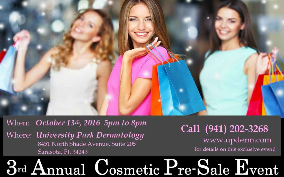 University Park Dermatology & Medical Spa 3rd Annual Cosmetic Pre-Sale Event